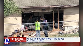 Truck hits South Salt Lake house; child hurt
