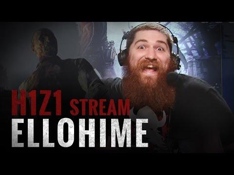 H1Z1 Pre-Early Access Survivor Stream - Ellohime