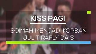 Download Lagu Soimah Menjadi Korban Julit Rafly DA 3 - Kiss Pagi Gratis STAFABAND
