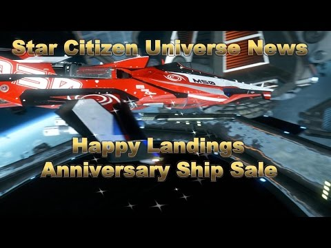 Star Citizen Happy Landings And Anniversary Ship Sale