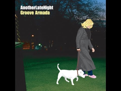 Late Night Tales / Another Late Night  - Groove Armada - Re-mastered Edition
