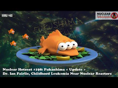 Nuclear Hotseat #198: Fukushima upadate + Dr. Ian Fairlie, Childhood Leukemia 4/8/2015