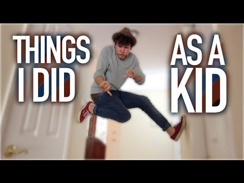 Things I Did As A Kid