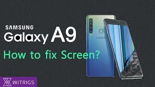 Samsung Galaxy A9 2018 Screen Repair Guide