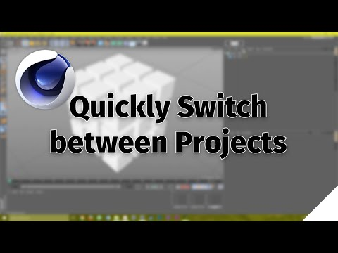 Switch between Projects Cinema 4D