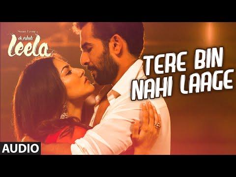 'Tere Bin Nahi Laage' Full Song (Audio)   Sunny Leone   Tulsi Kumar   Ek Paheli Leela