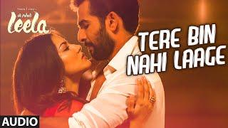 'Tere Bin Nahi Laage' Full Song (Audio) | Sunny Leone | Tulsi Kumar | Ek Paheli Leela