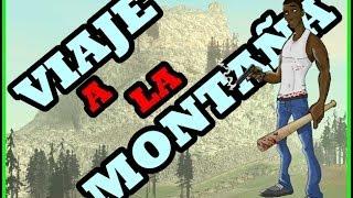 gta sanandreas cj viaja a la montaña LOQUENDO