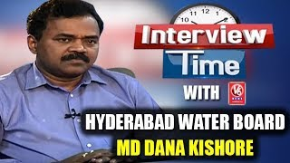Interview Time With Hyderabad Water Board MD Dana Kishore