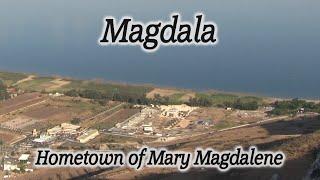 Video: Mary Magdalene's hometown (Magdala) - HolyLandSite