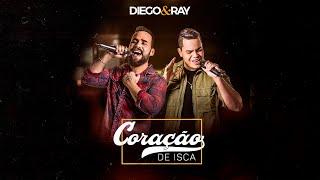 Diego e Ray - CORAÇÃO DE ISCA - DVD Buteco 24 horas - #diegoeray