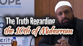 The Truth Regarding the 10th of Muharram (Ashura) – Tawfique Chowdhury