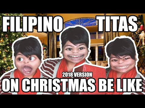 FILIPINO TITAS ON CHRISTMAS BE LIKE 2018