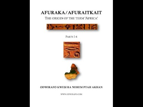 AFURAKA/AFURAITKAIT - The Origin of the term 'Africa'