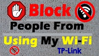 How to Stop People from Using My WiFi Network? Block WiFi with MAC Filtering (TP LINK WiFi Router)