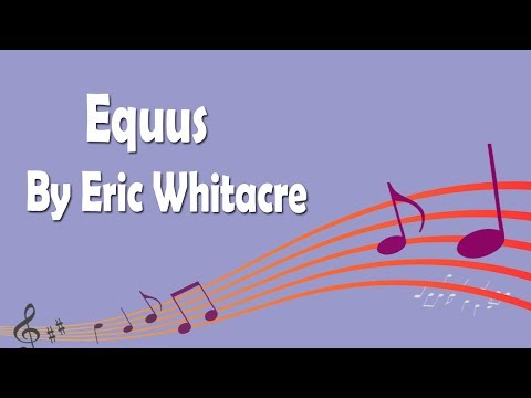 Equus By Eric Whitacre