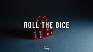 """Roll The Dice"" - Motivational Trap Beat 