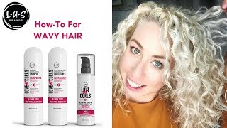 LUS How-To for Wavy Hair