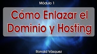 Como Enlazar un Dominio y Hosting