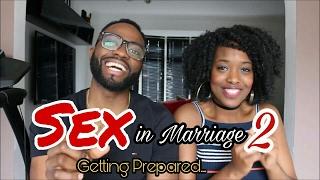 Sex in Marriage #2- Getting Prepared