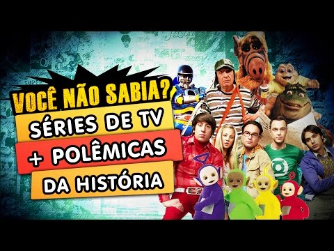 Os Seriados de TV mais Polêmicos