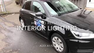 How to replace the interior lightning Audi A1 Sportback LED upgrade pimp my Audi S1 DIY