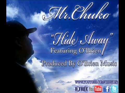 Mr.chuko-hide Away Featuring O'brien *2012 video