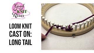 Loom Knit: Long Tail Cast On (CC)