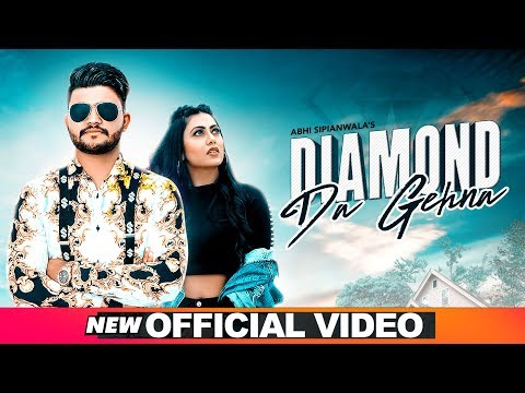 Diamond Da Gehna (Official Video) | Abhi Sipianwala | Desi Crew | Latest Punjabi Songs 2020