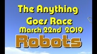 Anything Goes Race 2019  3 22 Robots