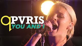 PVRIS - You and I (LIVE)