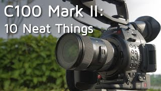 10 Nice Features on the Canon C100 Mark II