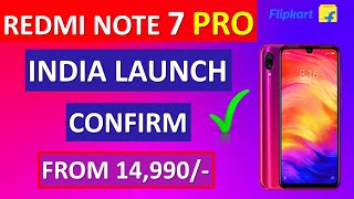 Redmi Note 7 Pro India launch Confirm From 14,990 ? Note 7 Vs Note 7 Pro Actual Difference