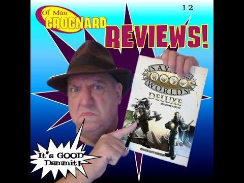 Ol' Man Grognard Reviews 12 - Savage Worlds Deluxe