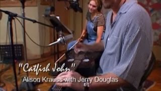 """Catfish John"" / Alison Krauss with Jerry Douglas,Nitty Gritty Dirt Band"
