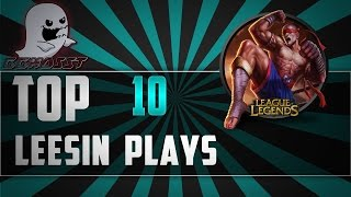 Lee Sin Top 10 Plays | League Of Legends
