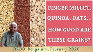 HOW GOOD ARE THESE GRAINS? || Finger Millet || Oats || Quinoa || Dr. Khadar || Biophilians Kitchen