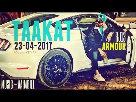 RJ13 || Armour - Taakat ( Official Video ) || New Hindi Rap || 2017