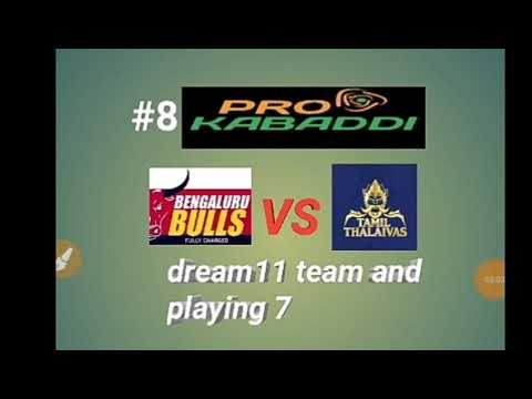 BENGLURU BULLS VS TAMIL THALAIVAS .Dream 11 team and playing 7