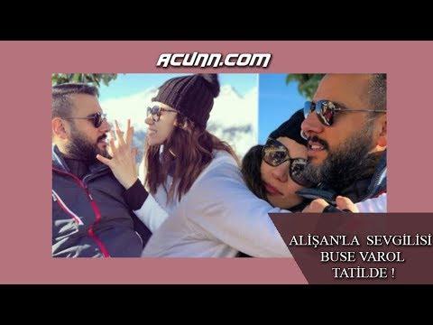 Ünlü şarkıcı Alişan'la oyuncu sevgilisi Buse Varol tatilde !