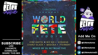 DJ RetroActive World Fete Riddim Mix Full TJ Records February 2017