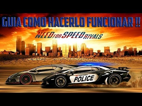 Need For Speed Rivals - GUIA Como Hacerlo FUNCIONAR !!