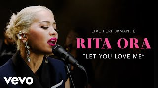 Rita Ora 34 Let You Love Me 34 Official Performance Vevo
