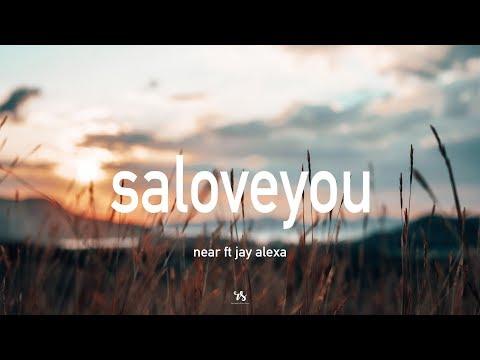 Download near - saloveyou ft jay alexa s Mp4 baru