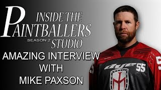 INSIDE THE PAINTBALLERS STUDIO WITH MIKE PAXSON!