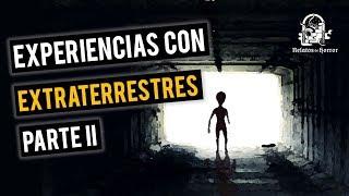 EXPERIENCIAS CON EXTRATERRESTRES II (HISTORIAS DE TERROR)