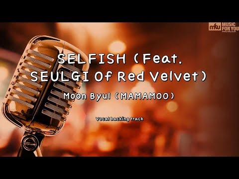 Download  SELFISH Feat. SEULGI Of Red Velvet - Moon Byul MAMAMOO  Instrumental & s Gratis, download lagu terbaru