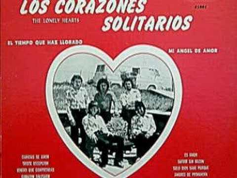 Los Corazones Solitarios - el tiempo que has llorado