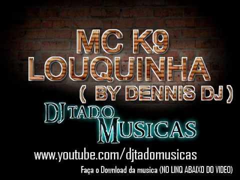MC K9 - LOUQUINHA ( BY DENNIS DJ )