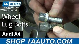 Installing Wheel Lug Bolts 1996-2014 Audi A4